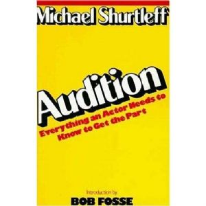 Audition: Everything an Actor Needs to Know to Get the Part Book